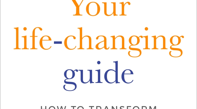 A guide to positive life transformation!